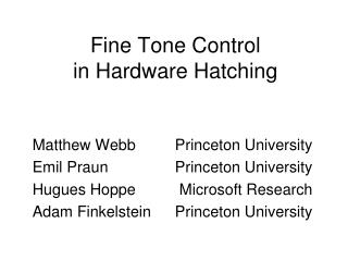 Fine Tone Control in Hardware Hatching