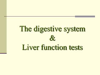 The digestive system & Liver function tests
