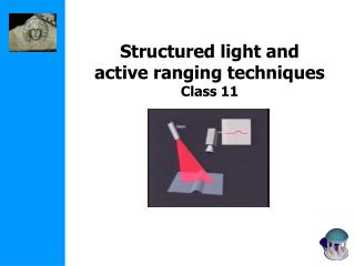 Structured light and  active ranging techniques Class 11