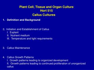 Plant Cell, Tissue and Organ Culture  Hort 515 Callus Cultures