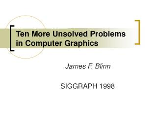 Ten More Unsolved Problems in Computer Graphics