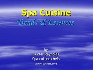 Spa Cuisine Trends & Essences
