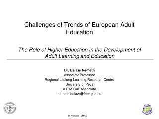 Challenges of Trends of European Adult Education The Role of Higher Education in the Development of Adult Learning and