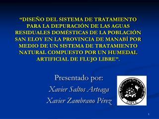 Presentado por: Xavier Saltos Arteaga Xavier Zambrano Pérez