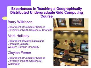 Experiences in Teaching a Geographically Distributed Undergraduate Grid Computing Course