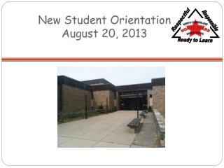 New Student Orientation August 20, 2013