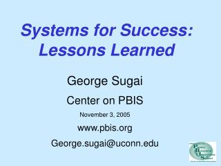 Systems for Success: Lessons Learned