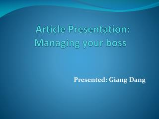 Article Presentation:  Managing your boss