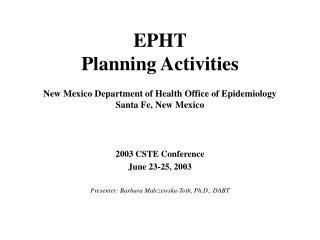 EPHT  Planning Activities New Mexico Department of Health Office of Epidemiology Santa Fe, New Mexico
