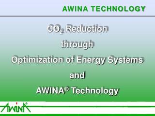 CO 2  Reduction through Optimization of Energy Systems and AWINA ®  Technology