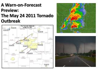 A Warn-on-Forecast Preview: The  May  24 2011 Tornado Outbreak
