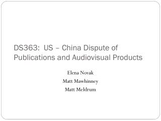 DS363:  US – China Dispute of Publications and Audiovisual Products