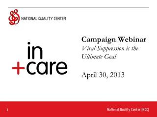 Campaign Webinar Viral Suppression is the Ultimate Goal April 30, 2013