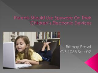 Parents Should Use Spyware On Their Children's Electronic Devices