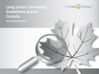 Lung  Cancer Screening Guidelines Across Canada