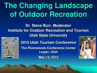 The Changing Landscape           of Outdoor Recreation