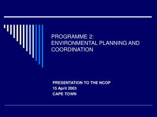 PROGRAMME 2:  ENVIRONMENTAL PLANNING AND COORDINATION