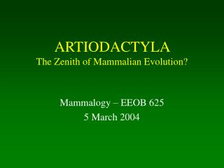 ARTIODACTYLA    The Zenith of Mammalian Evolution?