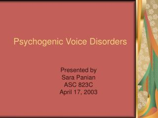 Psychogenic Voice Disorders