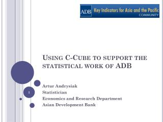 Using C-Cube to support the  statistical work of ADB