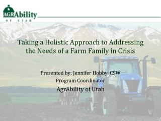Taking a Holistic Approach to Addressing the Needs of a Farm Family in Crisis