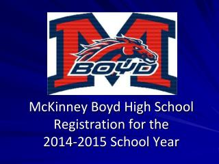 McKinney Boyd High School  Registration for the  2014-2015 School Year