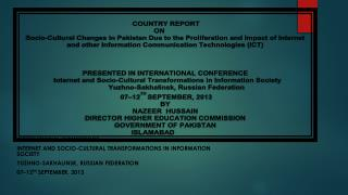 INTERNATIONAL CONFERENCE Internet and Socio-Cultural Transformations in Information Society Yuzhno-Sakhalinsk , Russia