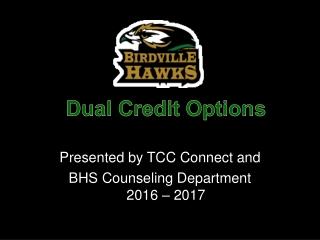 Dual Credit Options