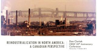 Reindustrialization in North America: A Canadian Perspective