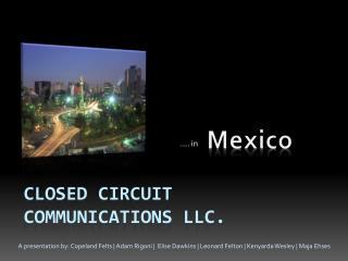 Closed Circuit Communications LLC.