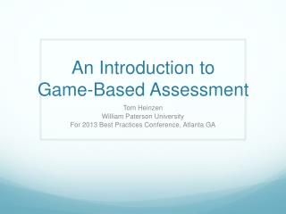 An Introduction to  Game-Based Assessment