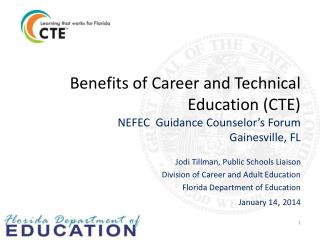 Benefits of Career and Technical Education (CTE)  NEFEC  Guidance Counselor's Forum Gainesville, FL