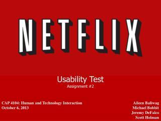 CAP 4104: Human and Technology Interaction Aileen Baliwag October 6, 2013 Michael Bobbit Jeremy DeFalco Scott