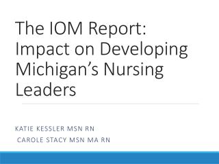 The IOM Report: Impact on Developing Michigan's Nursing  Leaders