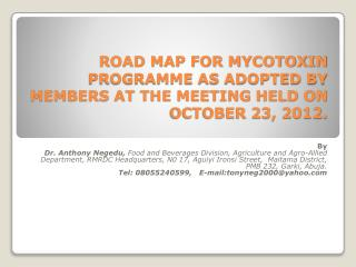 ROAD MAP FOR MYCOTOXIN PROGRAMME AS ADOPTED BY MEMBERS AT THE MEETING HELD ON OCTOBER 23, 2012.