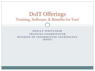 DoIT Offerings Training, Software, & Benefits for You!