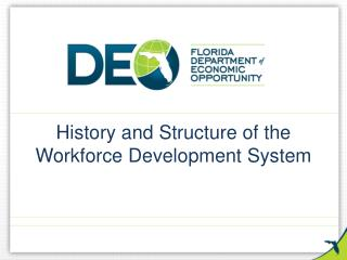 History and Structure of the Workforce Development System