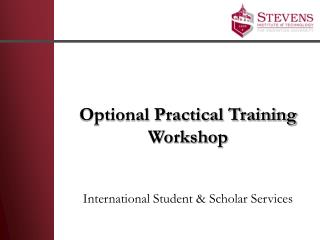 Optional Practical Training  Workshop International Student & Scholar Services