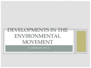 Developments in the  environmental movement