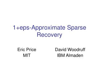 1+eps-Approximate Sparse Recovery