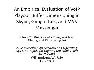 An Empirical Evaluation of VoIP  Playout  Buffer Dimensioning in Skype, Google Talk, and MSN Messenger