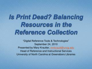 Is Print Dead? Balancing Resources in the Reference Collection