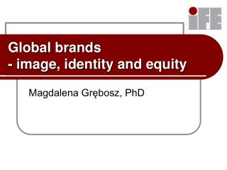 Global brands  -  image, identity and equity