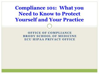 Compliance 101:  What you Need to Know to Protect Yourself and Your Practice