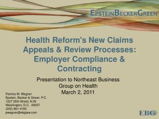 Health Reform's New Claims Appeals & Review Processes:  Employer Compliance & Contracting