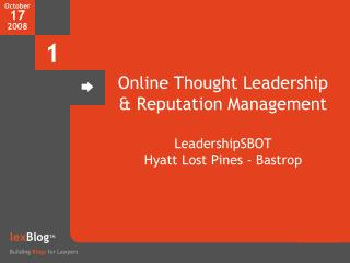 Online Thought Leadership & Reputation Management LeadershipSBOT Hyatt Lost Pines - Bastrop