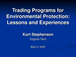 Trading Programs for Environmental Protection: Lessons and Experiences