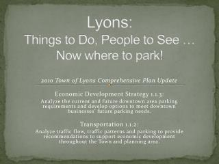 Lyons: Things  to Do, People to See … Now where to park!