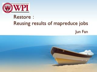 Restore : R eusing  results  of  mapreduce jobs