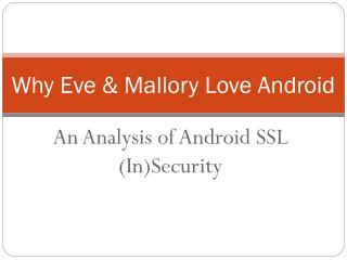 Why Eve & Mallory Love Android